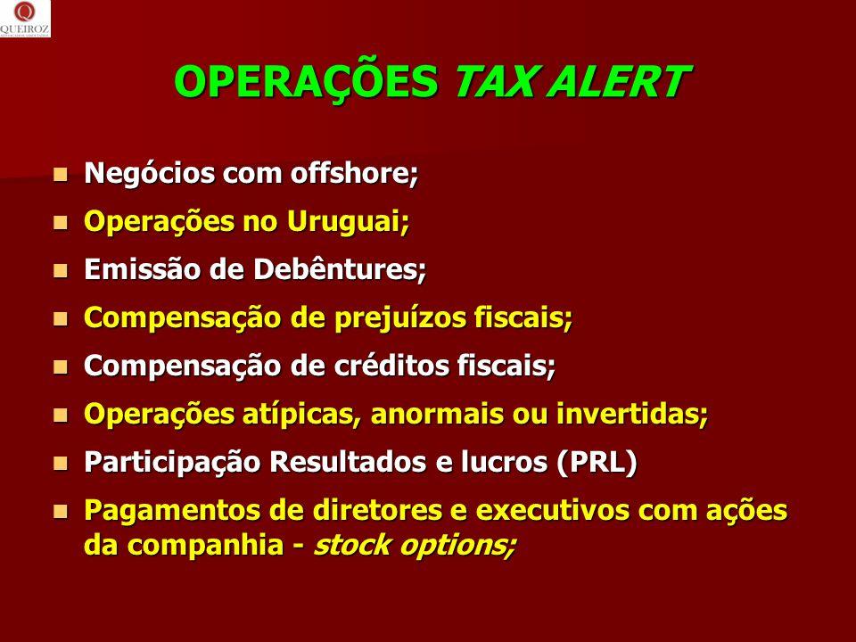 OPERAÇÕES TAX ALERT Negócios com offshore; Operações no Uruguai;