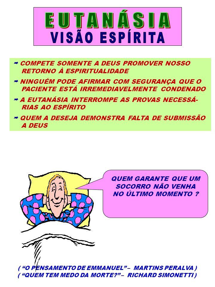 EUTANÁSIA VISÃO ESPÍRITA  COMPETE SOMENTE A DEUS PROMOVER NOSSO