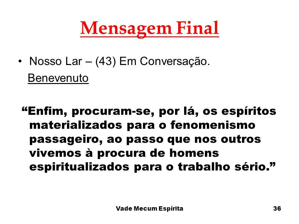 Mensagem Final Nosso Lar – (43) Em Conversação. Benevenuto