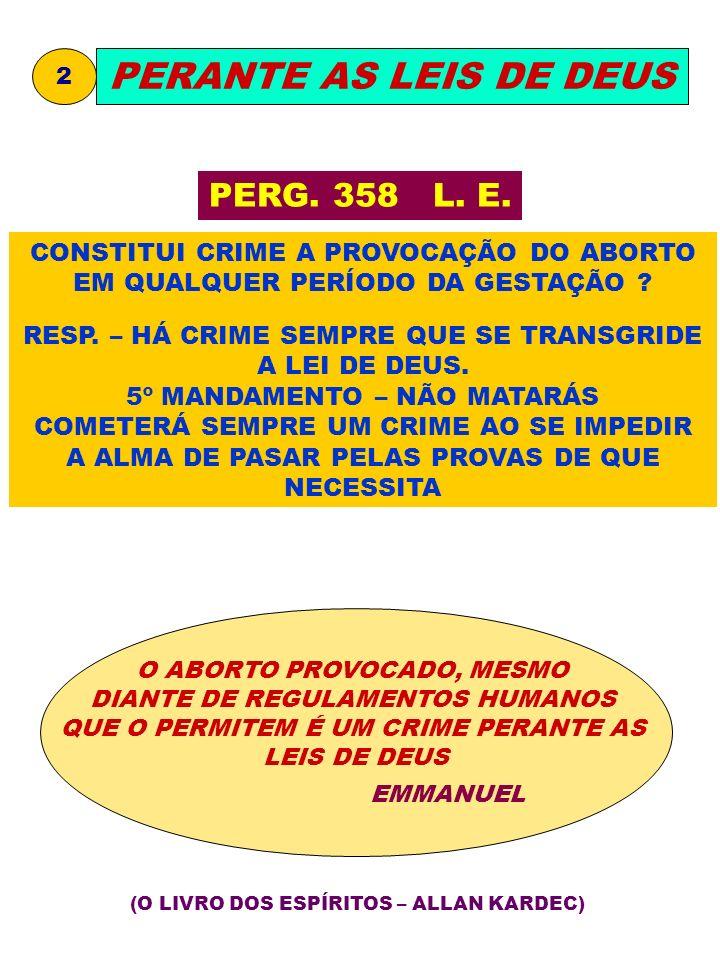 PERANTE AS LEIS DE DEUS PERG. 358 L. E.