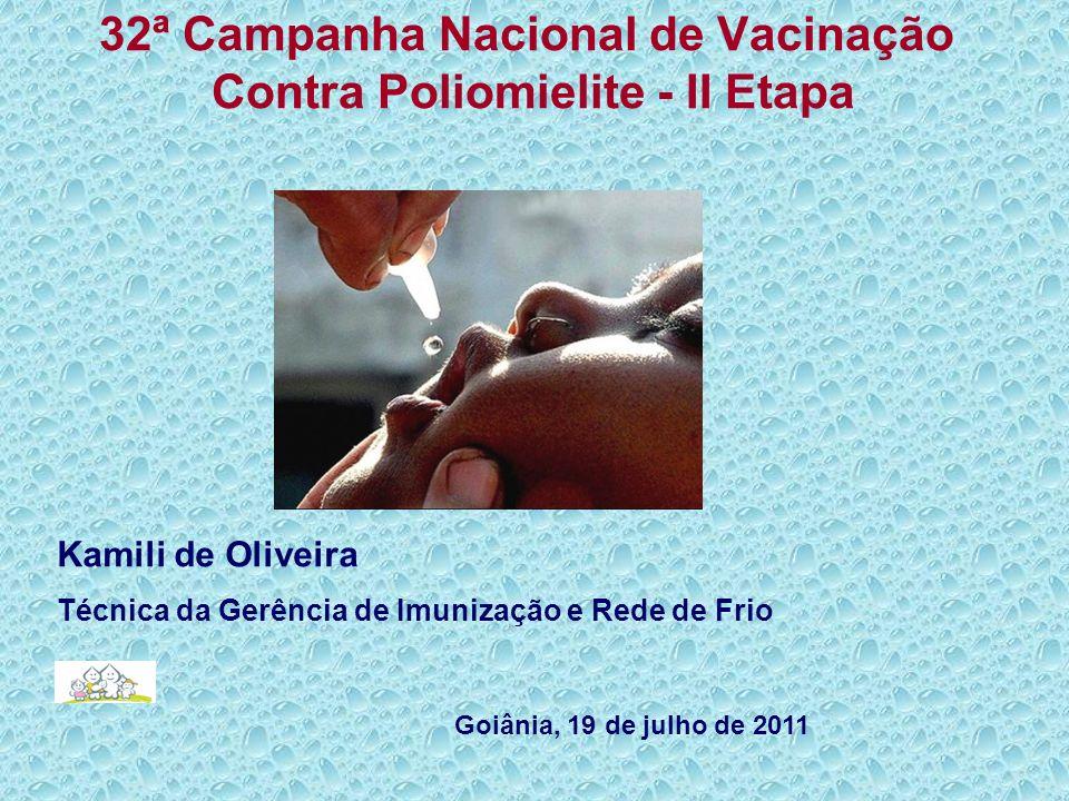 32ª Campanha Nacional de Vacinação Contra Poliomielite - II Etapa