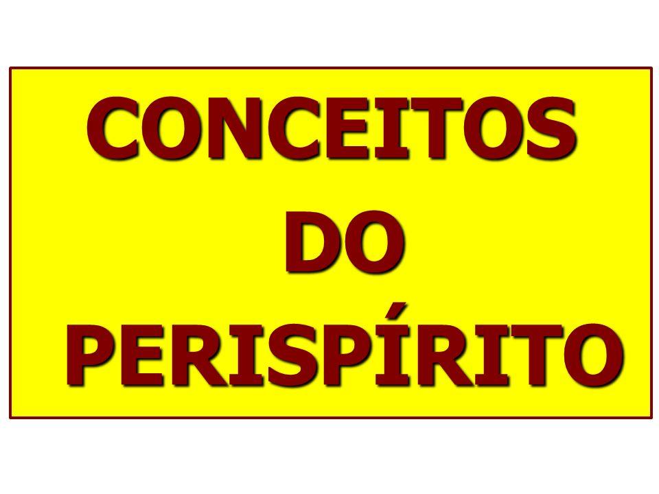 CONCEITOS DO PERISPÍRITO