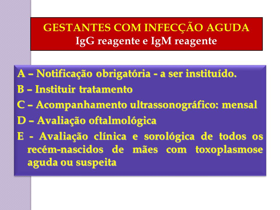 GESTANTES COM INFECÇÃO AGUDA IgG reagente e IgM reagente