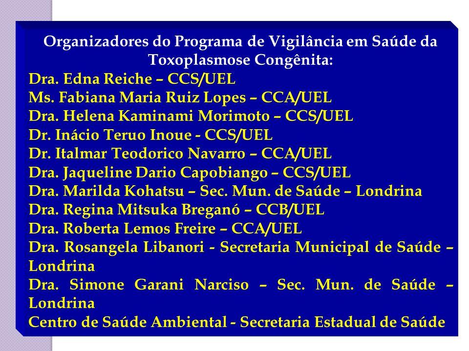 Organizadores do Programa de Vigilância em Saúde da Toxoplasmose Congênita: