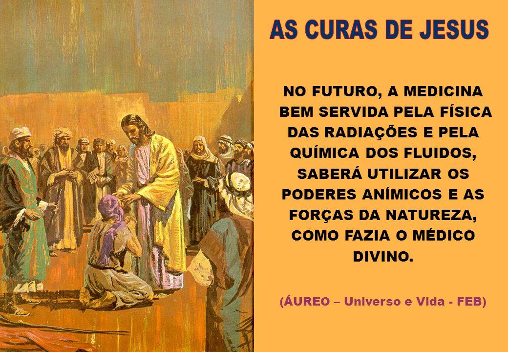 AS CURAS DE JESUS NO FUTURO, A MEDICINA BEM SERVIDA PELA FÍSICA