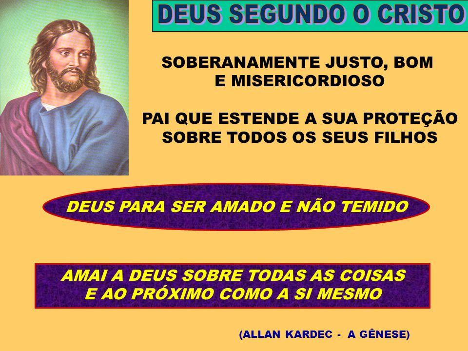 DEUS SEGUNDO O CRISTO SOBERANAMENTE JUSTO, BOM E MISERICORDIOSO