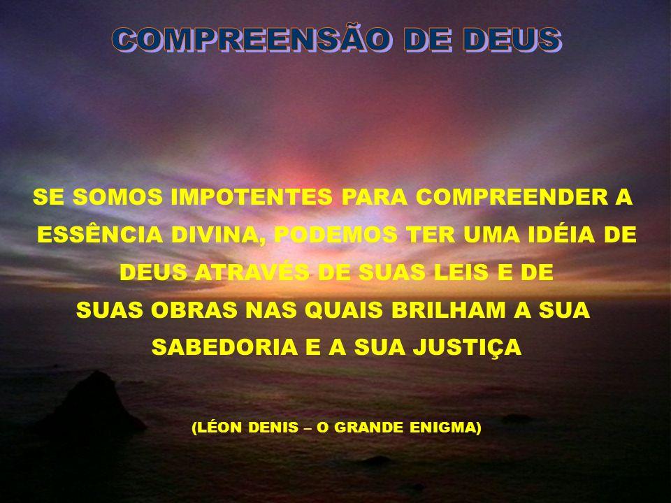 COMPREENSÃO DE DEUS SE SOMOS IMPOTENTES PARA COMPREENDER A