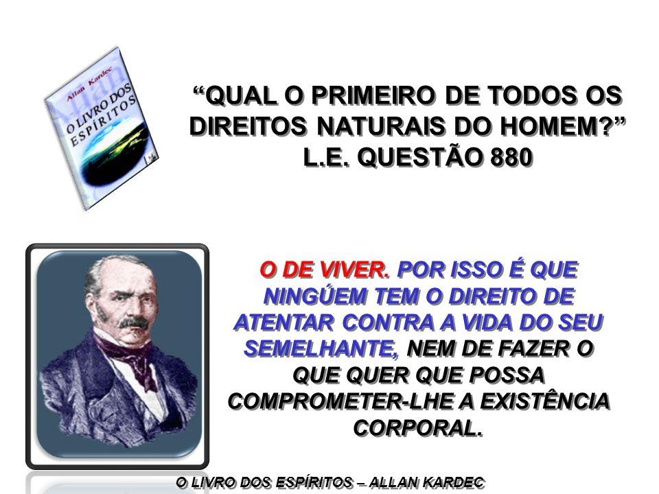 QUAL O PRIMEIRO DE TODOS OS DIREITOS NATURAIS DO HOMEM