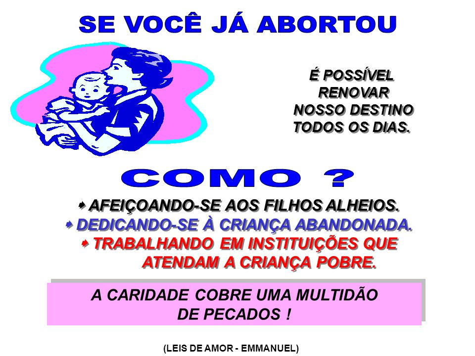 SE VOCÊ JÁ ABORTOU COMO  AFEIÇOANDO-SE AOS FILHOS ALHEIOS.