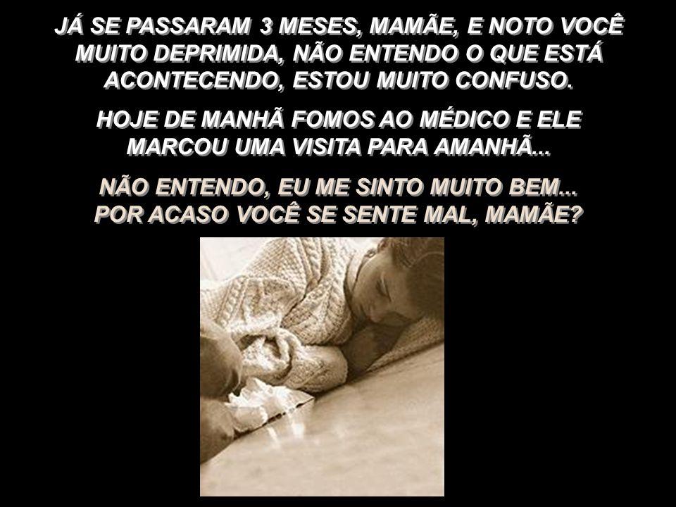 HOJE DE MANHÃ FOMOS AO MÉDICO E ELE MARCOU UMA VISITA PARA AMANHÃ...