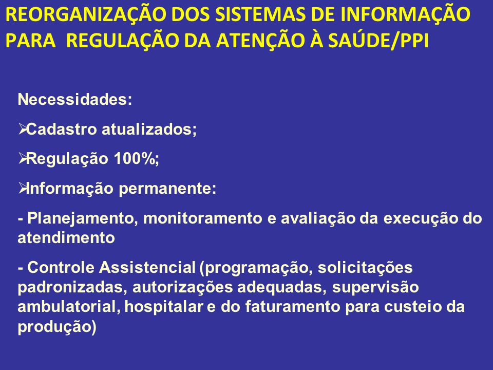 REORGANIZAÇÃO DOS SISTEMAS DE INFORMAÇÃO PARA REGULAÇÃO DA ATENÇÃO À SAÚDE/PPI