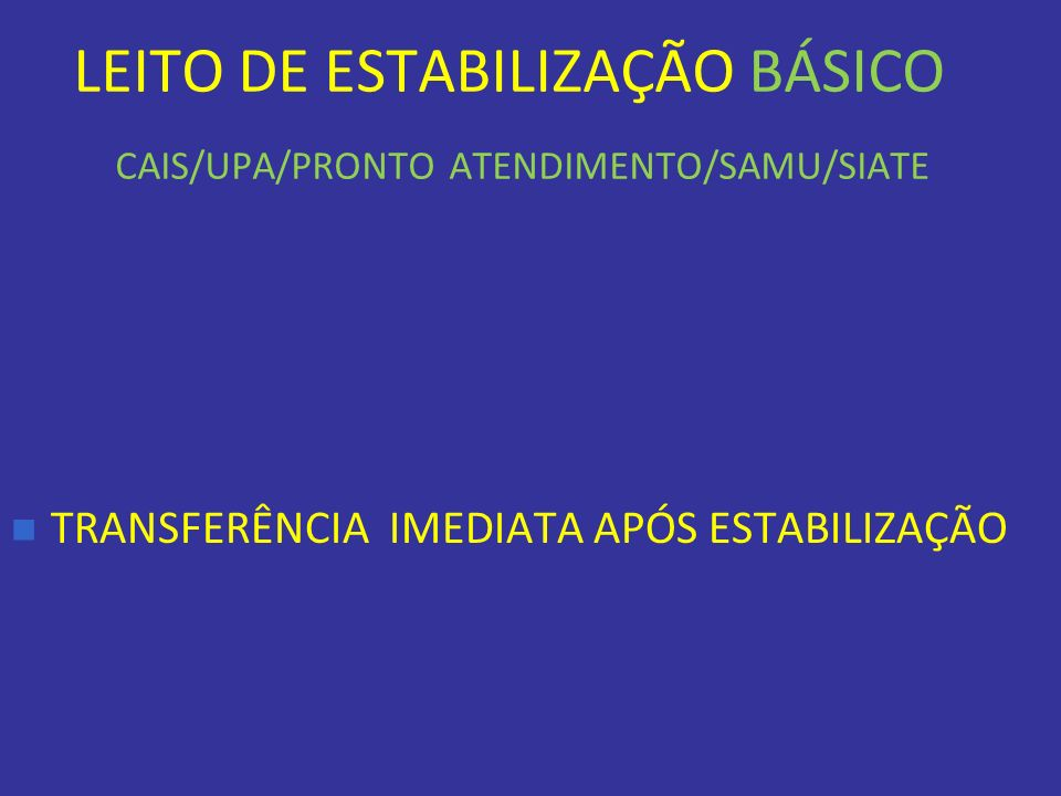 LEITO DE ESTABILIZAÇÃO BÁSICO CAIS/UPA/PRONTO ATENDIMENTO/SAMU/SIATE