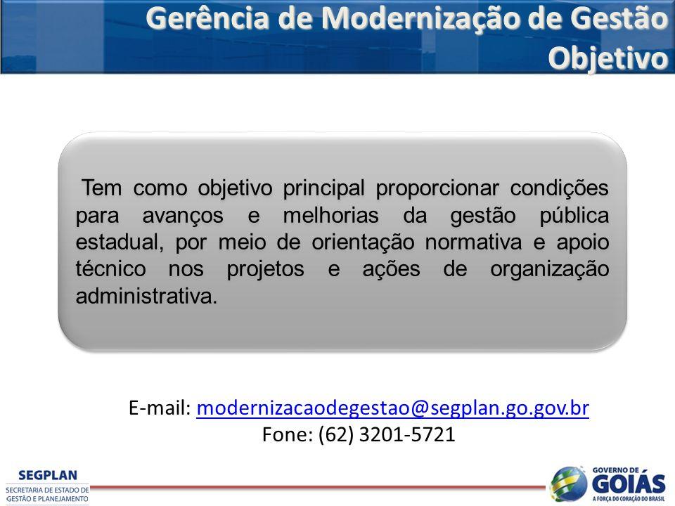 E-mail: modernizacaodegestao@segplan.go.gov.br