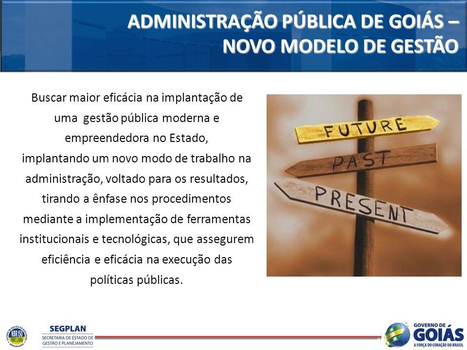 ADMINISTRAÇÃO PÚBLICA DE GOIÁS – NOVO MODELO DE GESTÃO