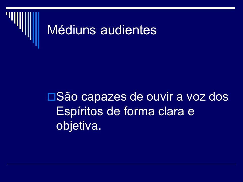 Médiuns audientes São capazes de ouvir a voz dos Espíritos de forma clara e objetiva.