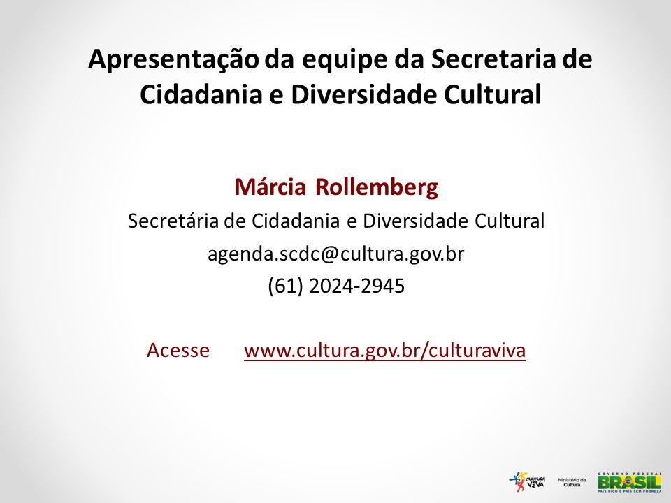 Apresentação da equipe da Secretaria de Cidadania e Diversidade Cultural