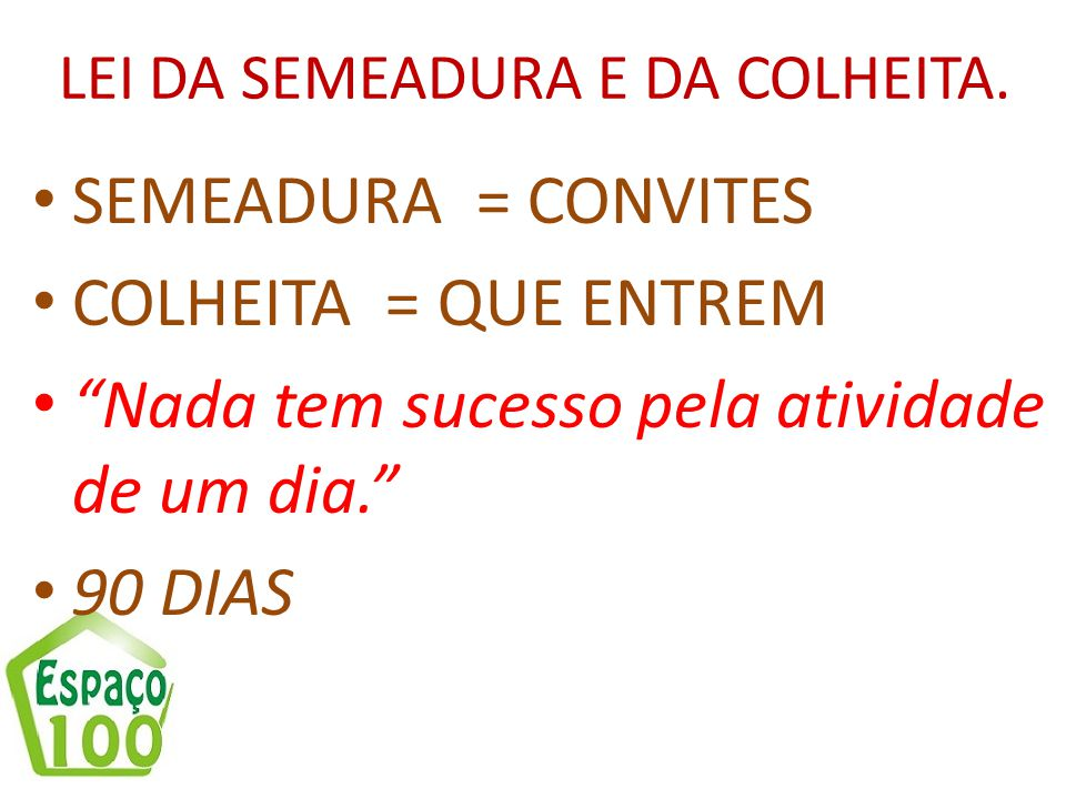 LEI DA SEMEADURA E DA COLHEITA.