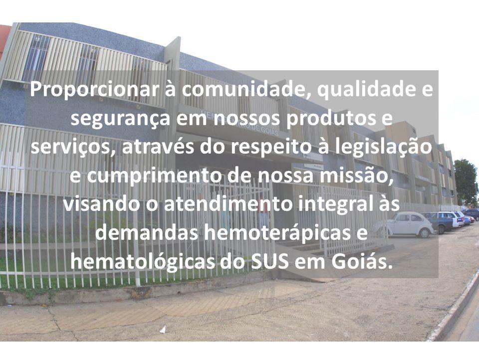 Proporcionar à comunidade, qualidade e segurança em nossos produtos e serviços, através do respeito à legislação e cumprimento de nossa missão, visando o atendimento integral às demandas hemoterápicas e hematológicas do SUS em Goiás.