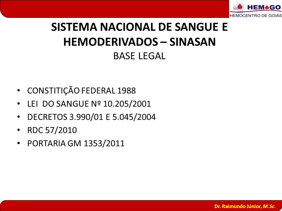 SISTEMA NACIONAL DE SANGUE E HEMODERIVADOS – SINASAN BASE LEGAL