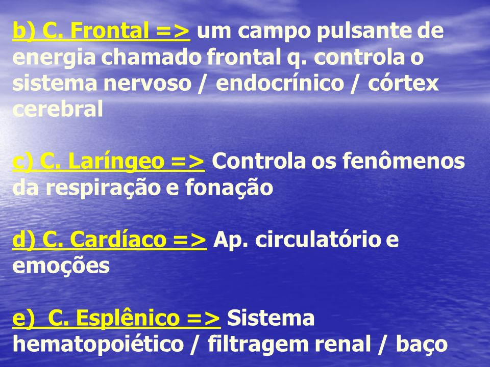 b) C. Frontal => um campo pulsante de energia chamado frontal q