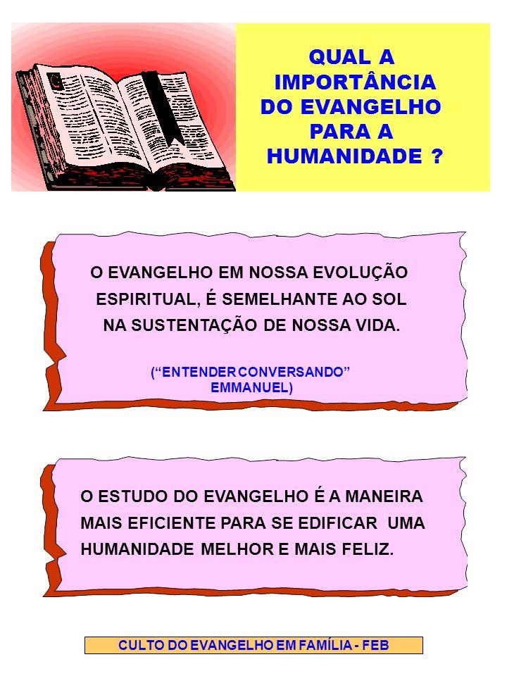 QUAL A IMPORTÂNCIA DO EVANGELHO PARA A HUMANIDADE