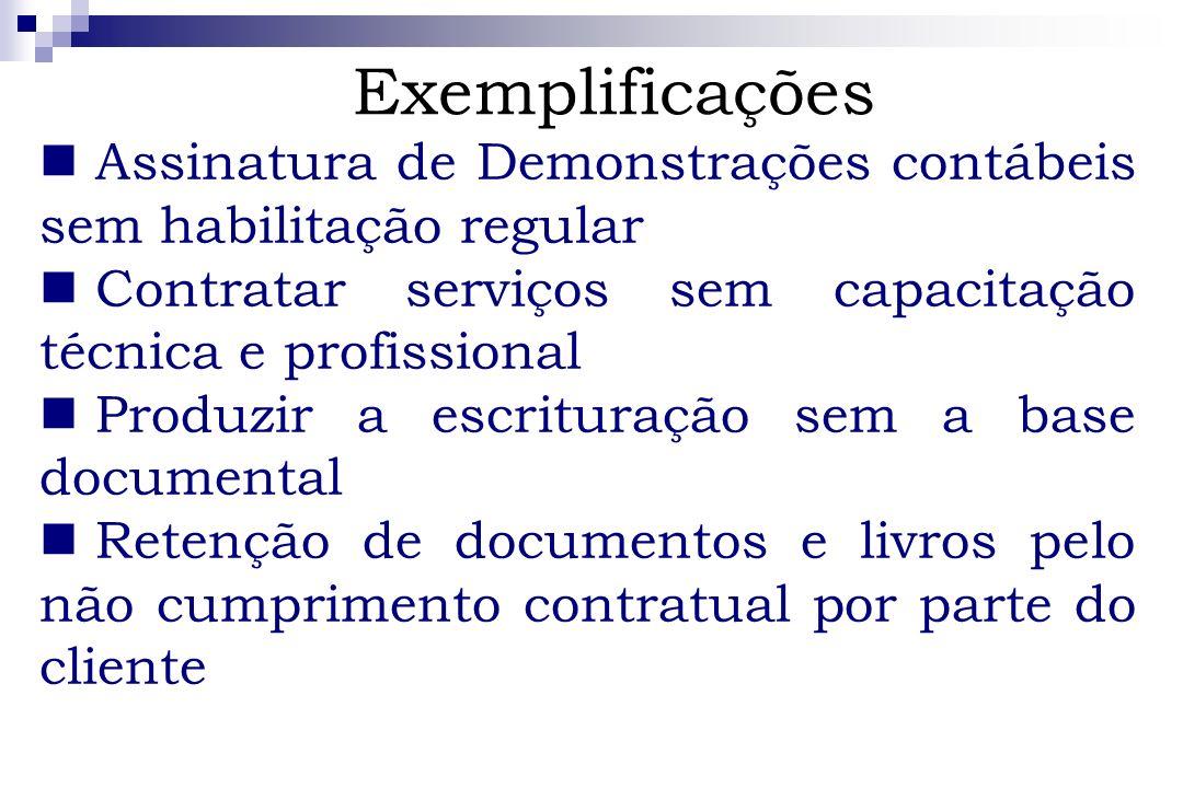 ExemplificaçõesAssinatura de Demonstrações contábeis sem habilitação regular. Contratar serviços sem capacitação técnica e profissional.