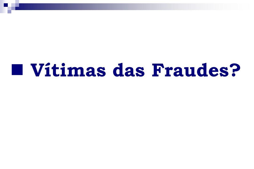 Vítimas das Fraudes