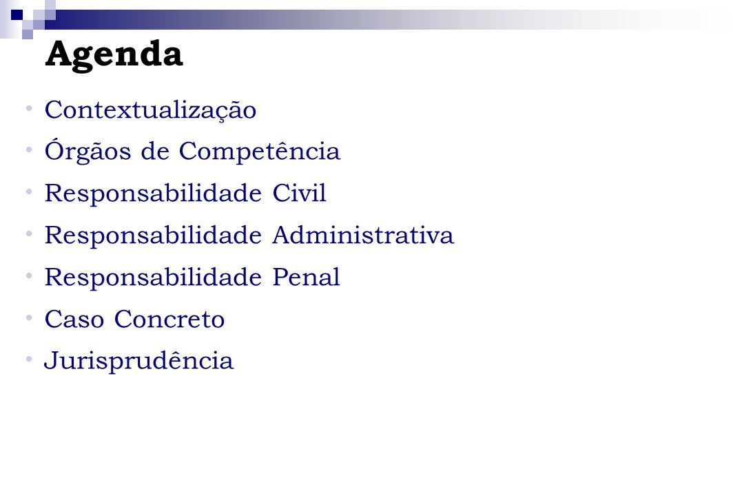 Agenda Contextualização Órgãos de Competência Responsabilidade Civil