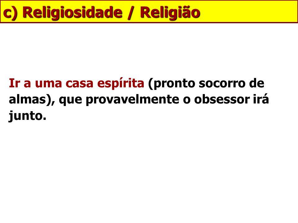 c) Religiosidade / Religião