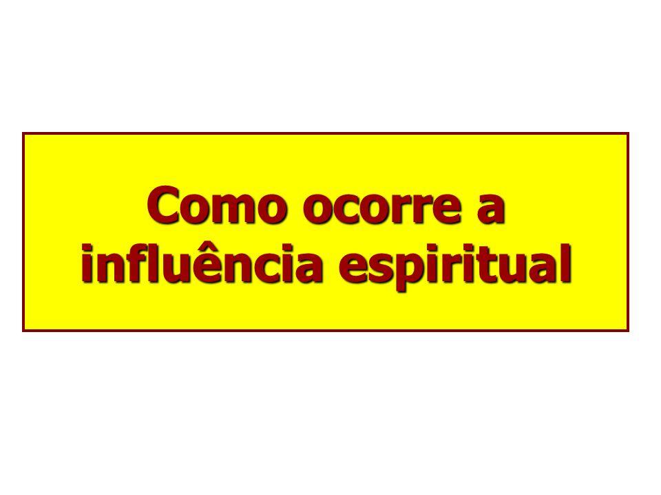 Como ocorre a influência espiritual