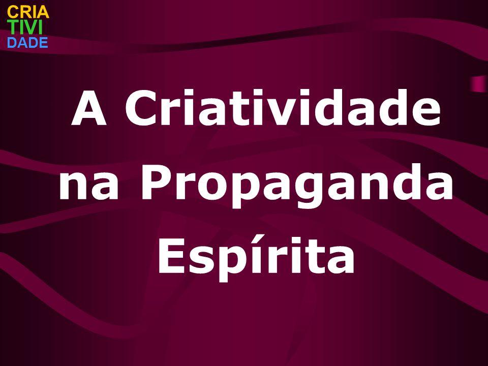 A Criatividade na Propaganda Espírita