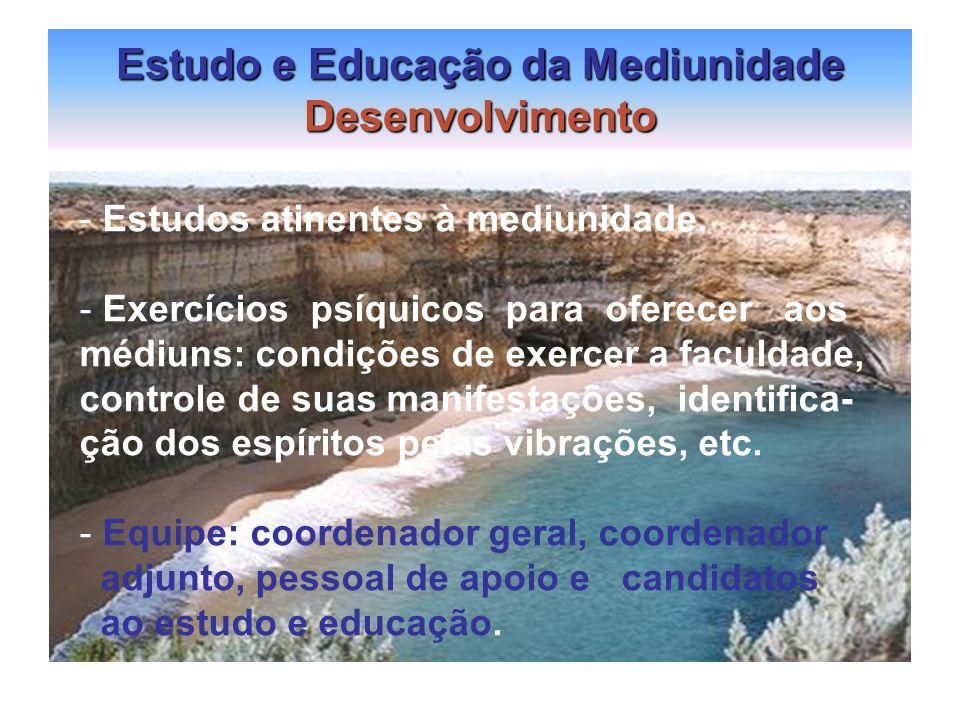 Estudo e Educação da Mediunidade Desenvolvimento