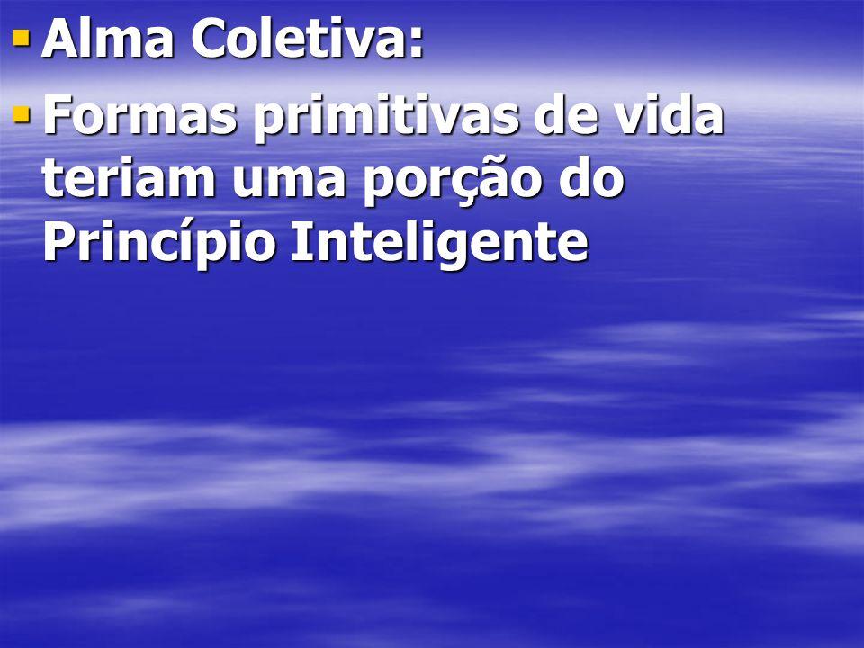 Alma Coletiva: Formas primitivas de vida teriam uma porção do Princípio Inteligente