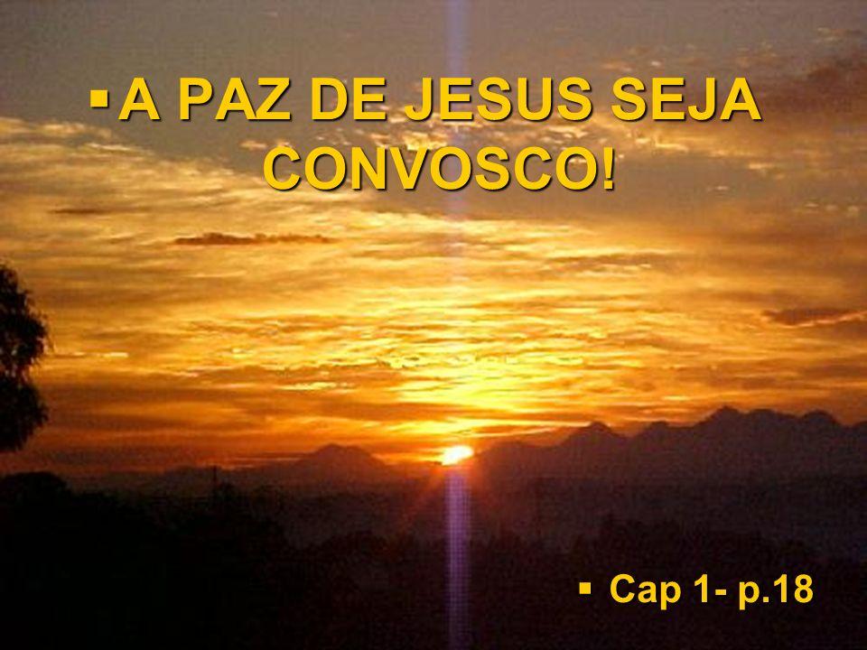 A PAZ DE JESUS SEJA CONVOSCO!