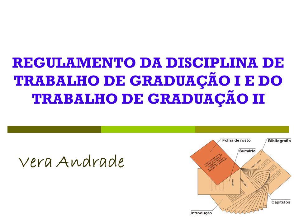 REGULAMENTO DA DISCIPLINA DE TRABALHO DE GRADUAÇÃO I E DO TRABALHO DE GRADUAÇÃO II