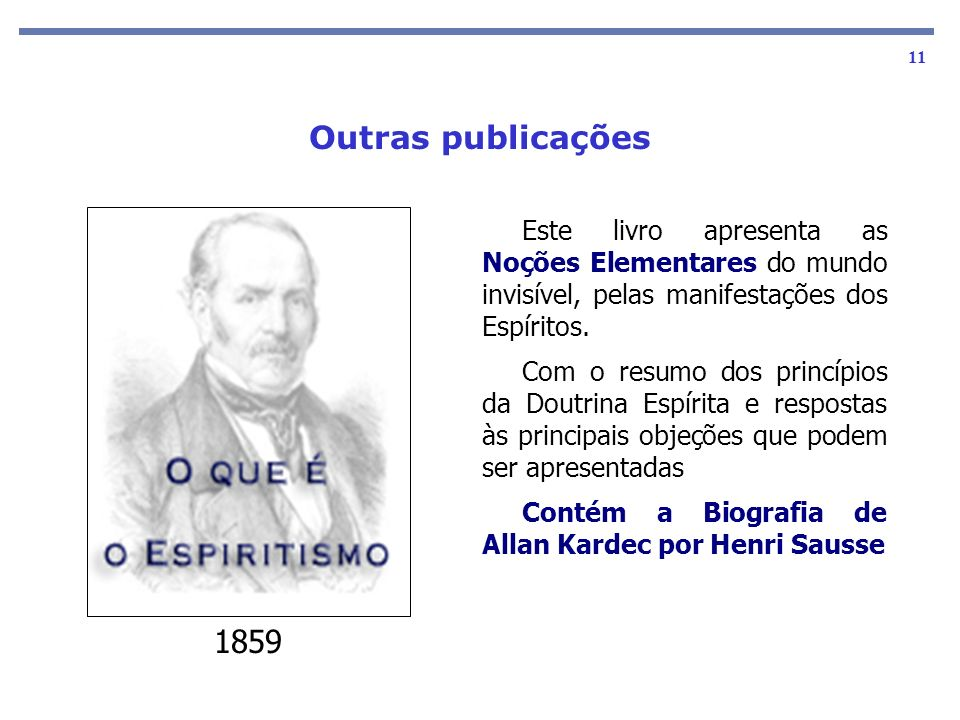 Outras publicaçõesEste livro apresenta as Noções Elementares do mundo invisível, pelas manifestações dos Espíritos.