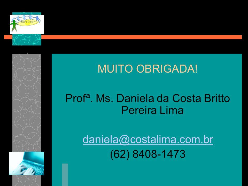 Profª. Ms. Daniela da Costa Britto Pereira Lima