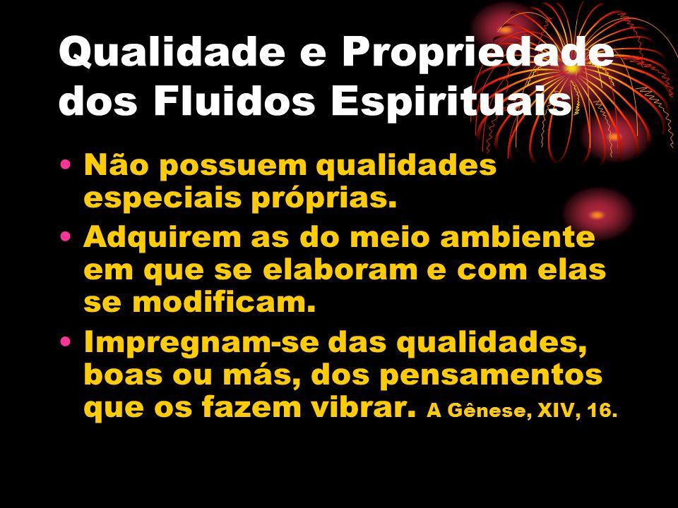 Qualidade e Propriedade dos Fluidos Espirituais