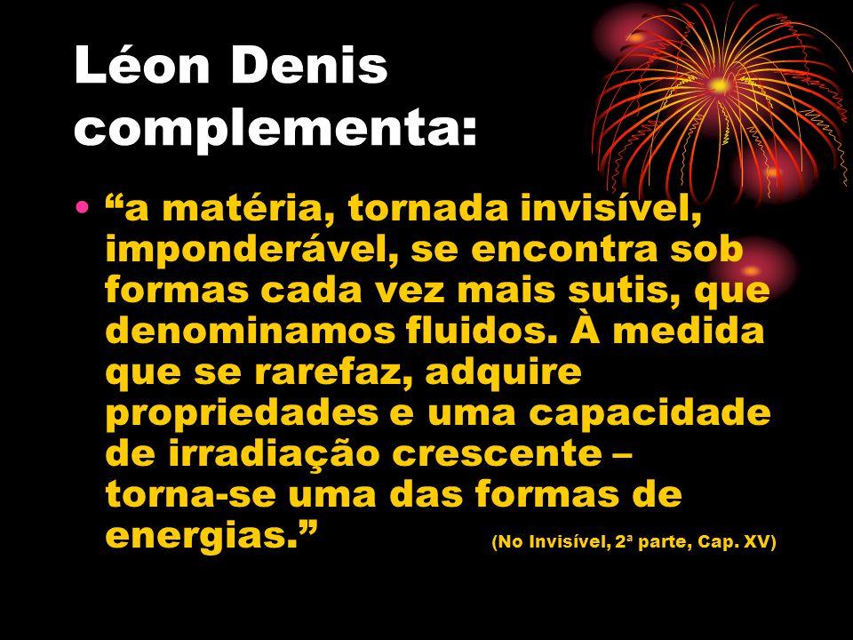 Léon Denis complementa:
