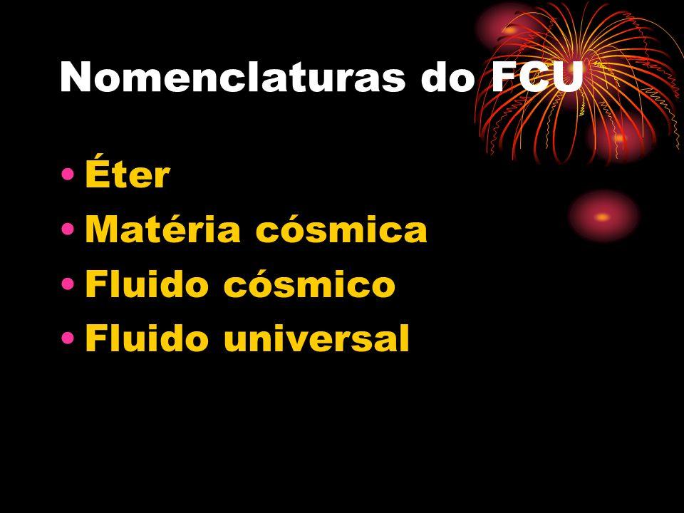 Nomenclaturas do FCU Éter Matéria cósmica Fluido cósmico
