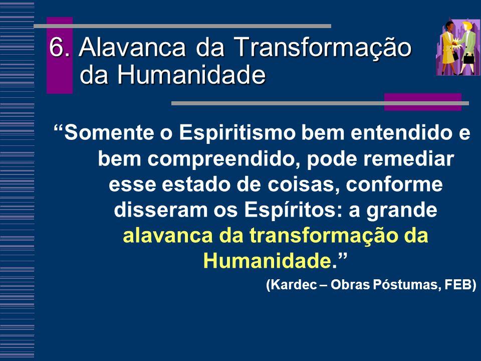 6. Alavanca da Transformação da Humanidade