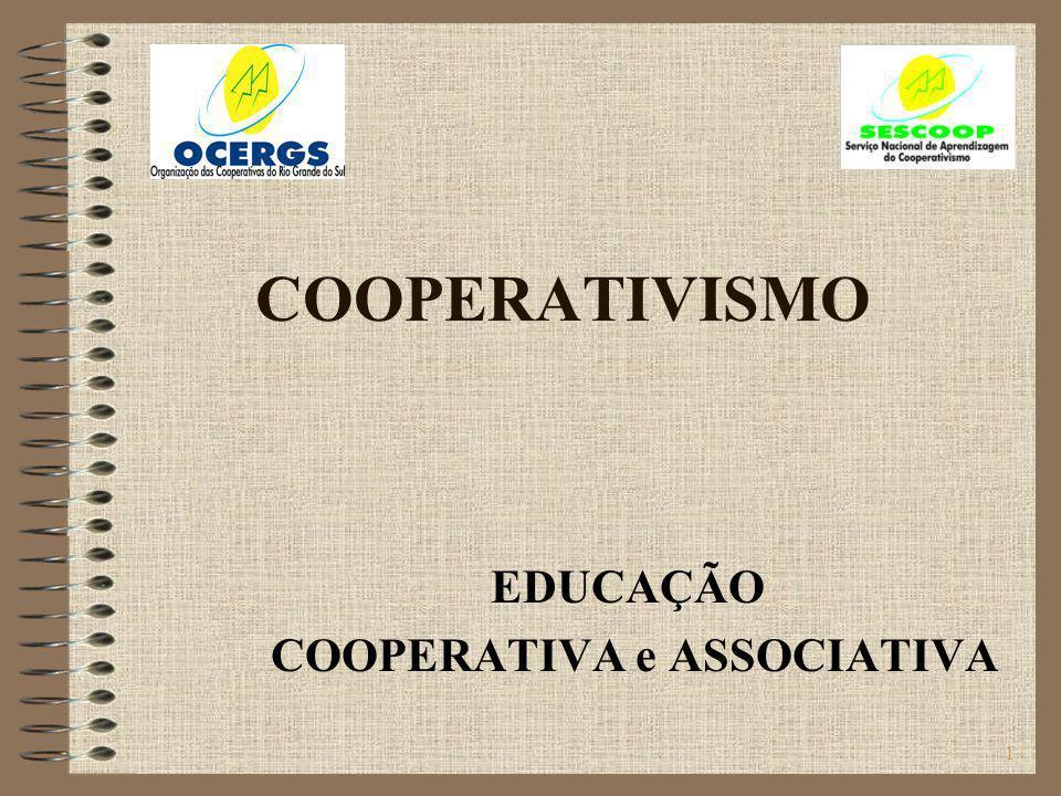EDUCAÇÃO COOPERATIVA e ASSOCIATIVA