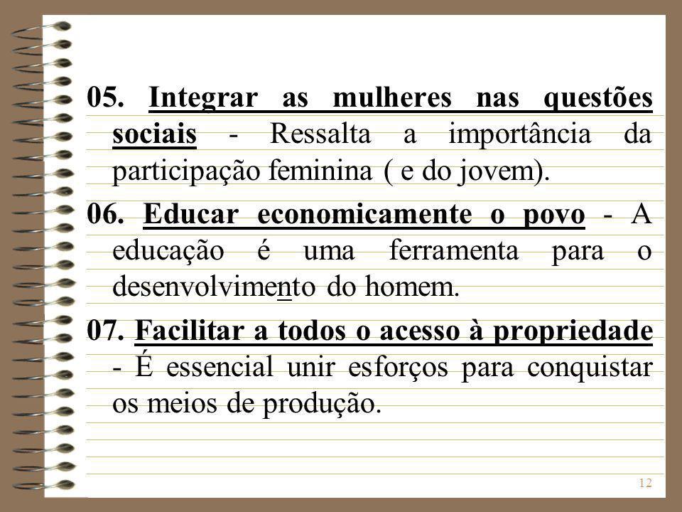 05. Integrar as mulheres nas questões sociais - Ressalta a importância da participação feminina ( e do jovem).