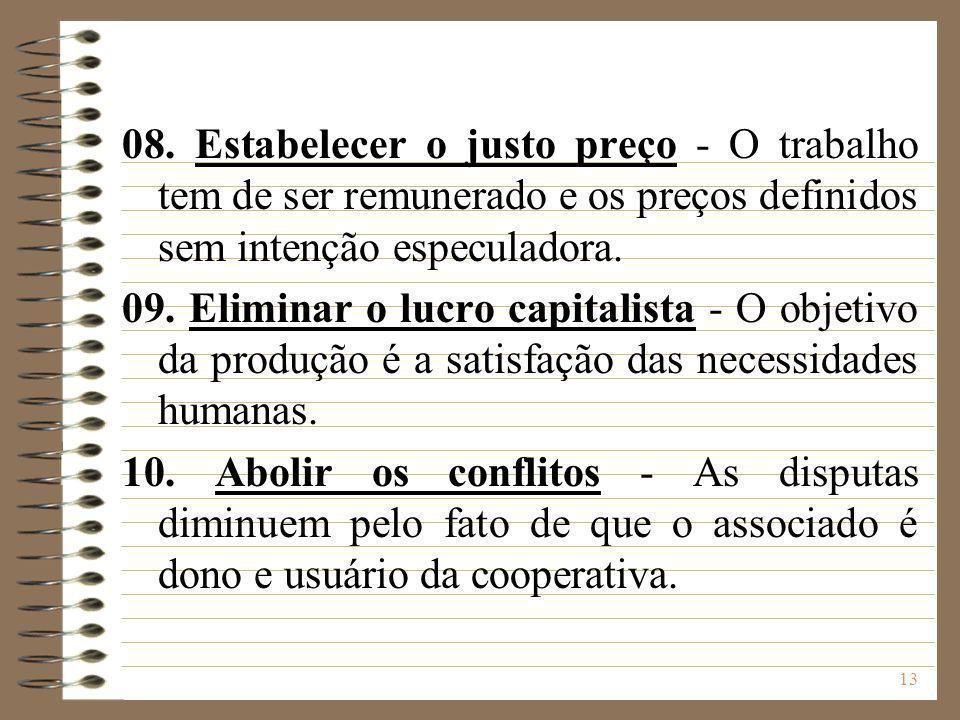 08. Estabelecer o justo preço - O trabalho tem de ser remunerado e os preços definidos sem intenção especuladora.