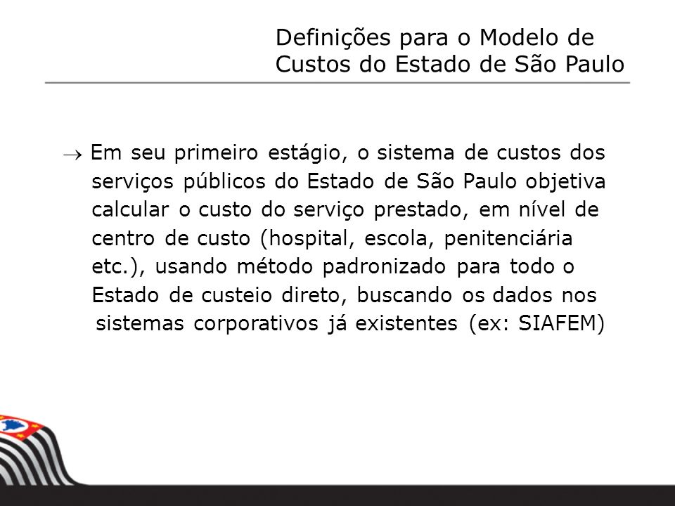 Definições para o Modelo de Custos do Estado de São Paulo