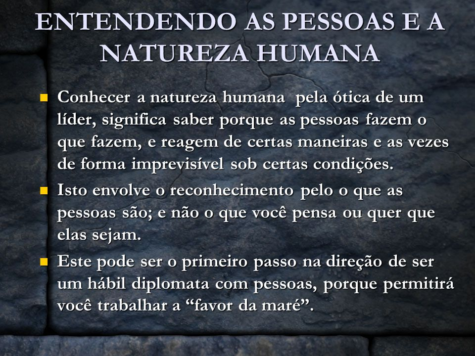 ENTENDENDO AS PESSOAS E A NATUREZA HUMANA