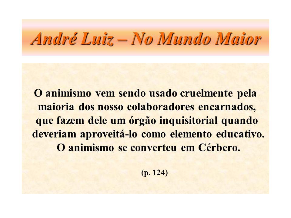 André Luiz – No Mundo Maior