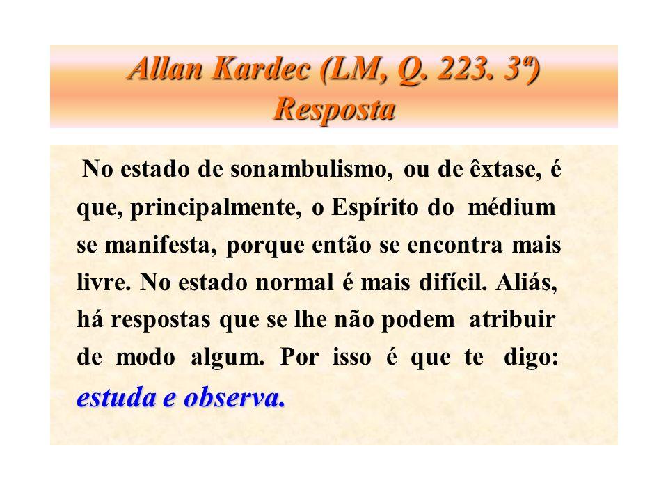 Allan Kardec (LM, Q. 223. 3ª) Resposta