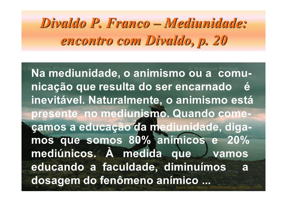 Divaldo P. Franco – Mediunidade: encontro com Divaldo, p. 20