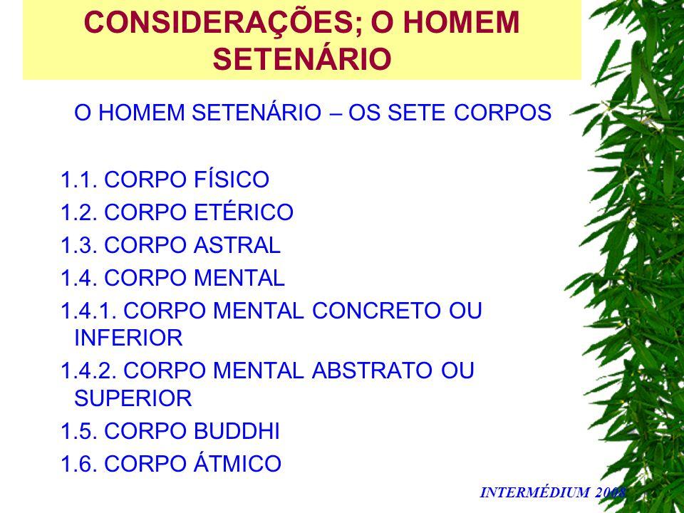 CONSIDERAÇÕES; O HOMEM SETENÁRIO